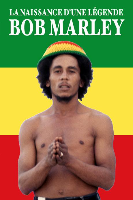 Bob Marley: La Naissance d'une Légende